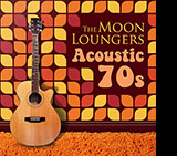 acoustic 70s moon loungers album