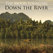 moon loungers down the river original album